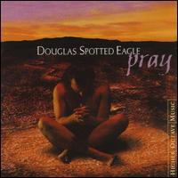 〖Douglas Spotted Eagle  音乐专辑〗 - 欢喜 - 一   亩   园