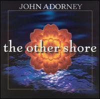 【John Adorney 约翰·安铎尼  音乐专辑】 - 南风 - 南  风  园   Music